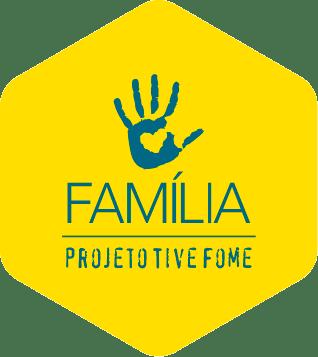 PROJETO TIVE FOME - FAMILIA